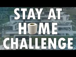 Stay at home challenge